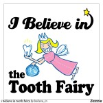 i_believe_in_tooth_fairy_poster-r1eb4b41cddf84a8a853e573770af07a1_i3dn4_8byvr_1024